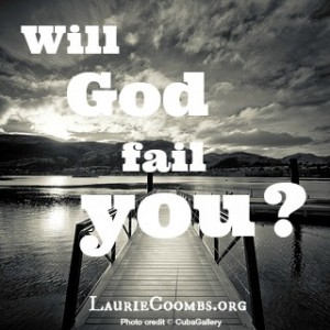 Will God fail me, Will God fail you, questions, doubts, God, trusting God, trusting Jesus, Jesus, Christ, Christian, God loves me, God's love for me, How do I know God loves me, Does God love me, Does God care about me, Faith, surrender, surrendering, surrendering to God, reckless abandon, God is good, control, need to control, controlling behavior, why am i controlling, security, God failed me, dark, light, darkness, light, the light of the world, the light, illusion, lie, truth, the truth, what is truth, what is the purpose of life, the nature of God, know your God, character of God, trust, trustworthy, God is trustworthy, God is faithful, faithful, scripture, Satan, Romans 8:28,