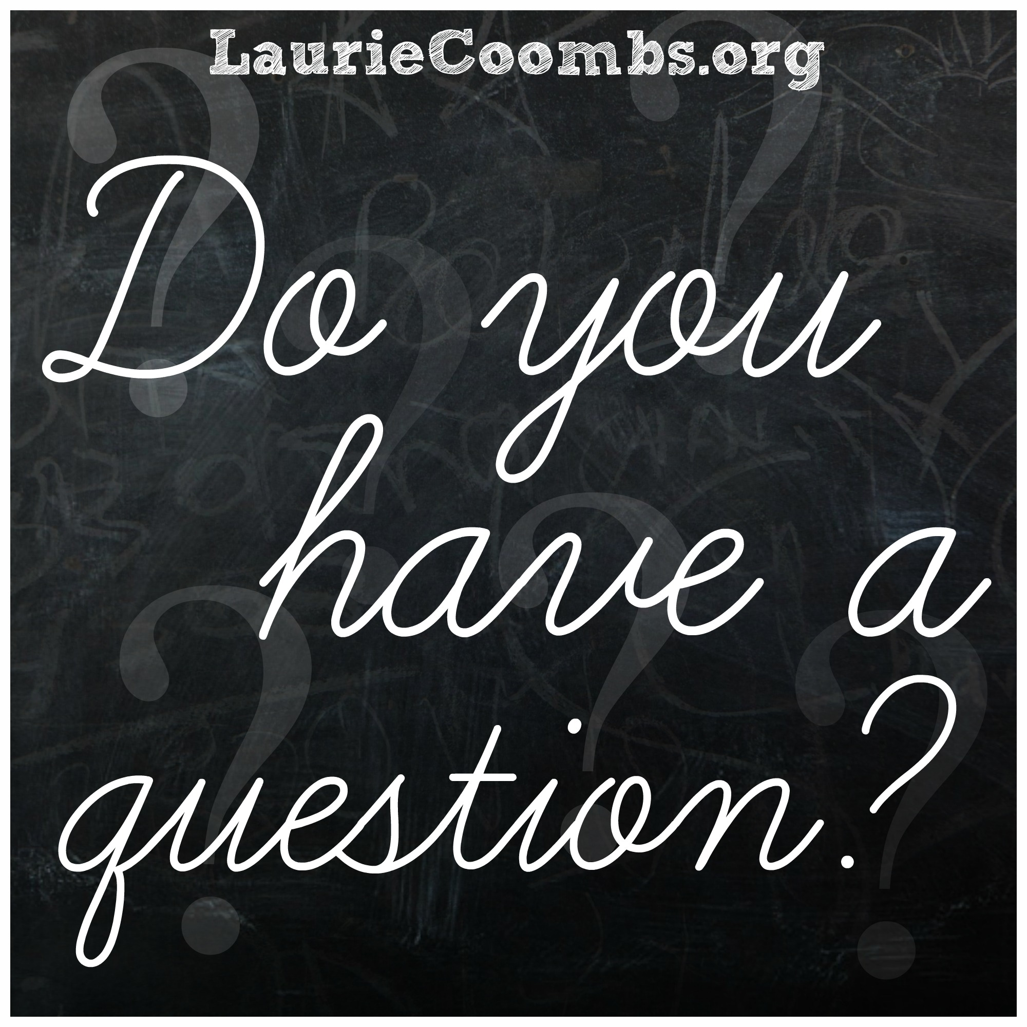 Do You Have a Question