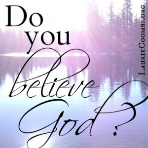 do you believe god, believing god, God, Jesus, Christ, god is same, god is unchanging, god does not change, why did you doubt, doubt, doubt faith, faith, faith move mountains, Peter walk on water, walk on water, God heals, god miracles, god still does miracles, faith power,