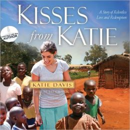 Kisses from Katie, Katie Davis, Book Review, Book Giveaway, Review and Giveaway, following Jesus, Love, saying yes to God, make a difference, change the world
