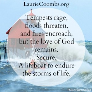 lifeboat, God, Jesus, Storms, storms of life, God's love, the love of God, love of God, God loves you, does god love me, God is with you, You are his, receive love, focus, what is your focus, focal point, how to endure storms, how to endure trials, how to endure pain, getting through, peace, how to find peace, get peace, keep yourself in God's love, faith, stay in love of god, remain in love, abide in Jesus, abide in God, occupation, think of God, love,