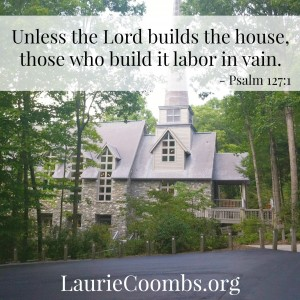 The Lord Builds the House