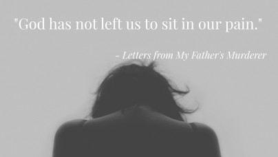 God has not left us to sit in our pain
